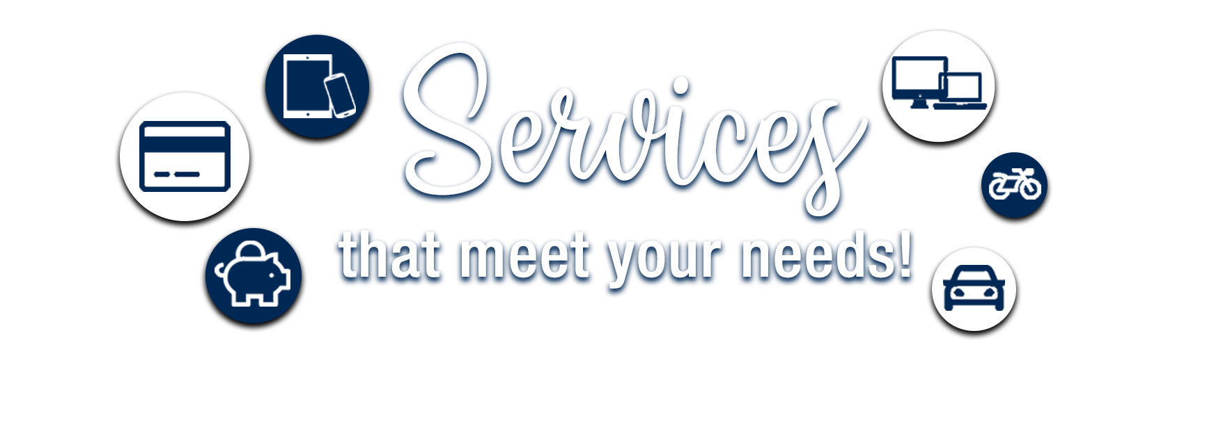 Services that meet your needs